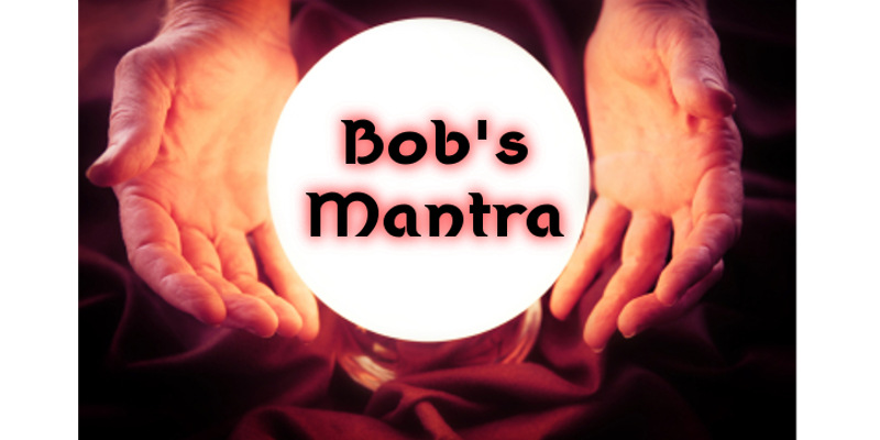 crystal_ball_bob's_mantra